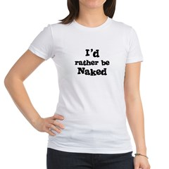 I'd rather be Naked Jr. Jersey T-Shirt