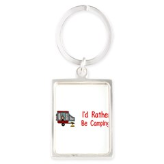 I'd Rather Be Camping Portrait Keychain