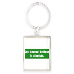 God doesn't believe in atheists. Portrait Keychain