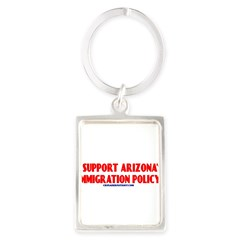 I SUPPORT ARIZONA'S IMMIGRATION POLICY! Portrait Keychain