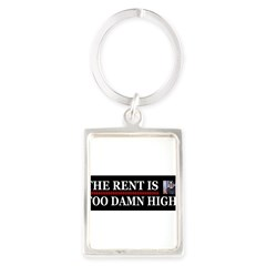 Rent is too Damn High Portrait Keychain