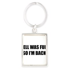 Hell was full Portrait Keychain