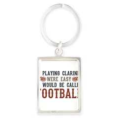 If Playing Clarinet Were Easy Portrait Keychain