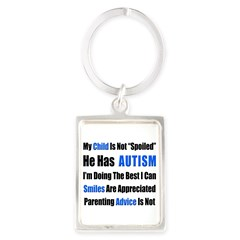 Not Spoiled, He has Autism Portrait Keychain