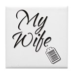 My Wife -- Priceless Tile Coaster