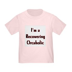 Recovering Orcoholic Toddler T-Shirt