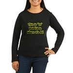 Thin Is In Women's Long Sleeve Brown T-Shirt