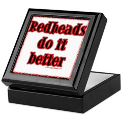 """Redheads do it better"" Keepsake Box"