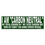 "I Am ""Carbon Neutral"" Bumper Sticker"