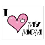 I Love Heart My Mom Mother's Day Small Poster