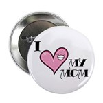 "I Love Heart My Mom Mother's Day 2.25"" Button (10"
