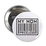 "My Mom Priceless Barcode 2.25"" Button (10 pack)"