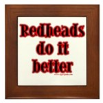 """Redheads do it better"" Framed Tile"