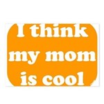 I think my mom is cool Postcards (Package of 8)