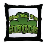 Kiss Me I'm Single Shamrock Throw Pillow