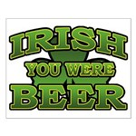 Irish You Were Beer Shamrock Small Poster
