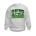 I'm Not White I'm Irish Kids Sweatshirt