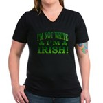 I'm Not White I'm Irish Women's V-Neck Dark T-Shir