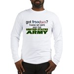 Got Freedom? Army (Wife) Long Sleeve T-Shirt