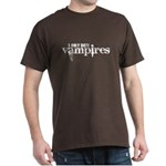 I only date vampires Dark T-Shirt
