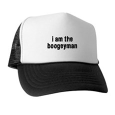 i am the boogeyman Trucker Hat