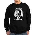 Mike Huckabee is my homeboy Sweatshirt (dark)