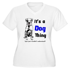 Its a Dog Thing Women's Plus Size V-Neck T-Shirt