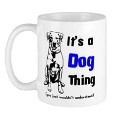 Its a Dog Thing Mug
