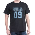 Sister of Bride 09 Dark T-Shirt