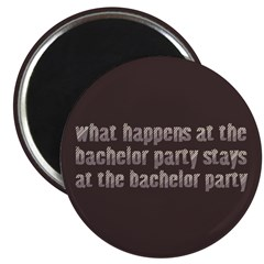 "At the Bachelor Party 2.25"" Magnet (10 pack)"