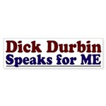 Dick Durbin Speaks for Me bumper sticker