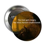 "Fool Angry Wise Understand 2.25"" Button (100 pack)"