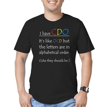 I have CDO ... Men's Fitted T-Shirt (dark)