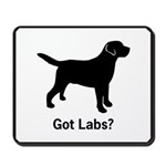 Got Labs? Mousepad
