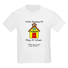 what happens at school, stays at school, unless your mom's in the pta! tshirt