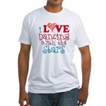 I Love Dancing With the Stars Fitted T-Shirt
