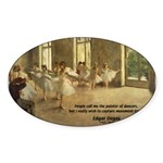 Degas Dancers Quote Oval Sticker