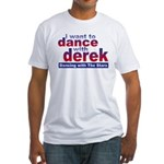 I want to Dance with Derek Fitted T-Shirt