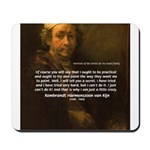 Renbrandt Self Portrait & Quote Mousepad