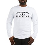 Property of a Black Lab Long Sleeve T-Shirt