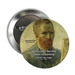 "Vincent Van Gogh Quote 2.25"" Button (10 pack)"