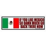 If You Like Mexico LEAVE Bumper Sticker