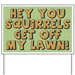 Funny Squirrel Yard Sign