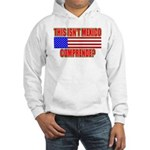 This Isn't Mexico Comprende? Hooded Sweatshirt