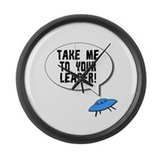 Take Me To Your Leader Large Wall Clock
