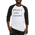 Whom It May Concern Baseball Jersey