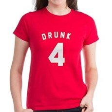 Drunk 4 Womens T-Shirt