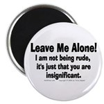 "Leave Me Alone! 2.25"" Magnet (10 pack)"