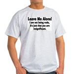 Leave Me Alone! Light T-Shirt