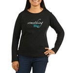 Something Blue Women's Long Sleeve Dark T-Shirt